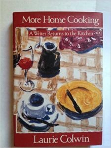 More Home Cooking, by Laurie Colwin.